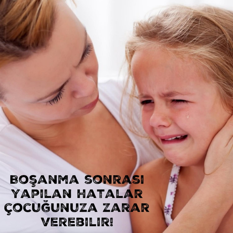 Boşanma Sonrası Yapılan Hatalar Çocuğunuza Zarar Verebilir