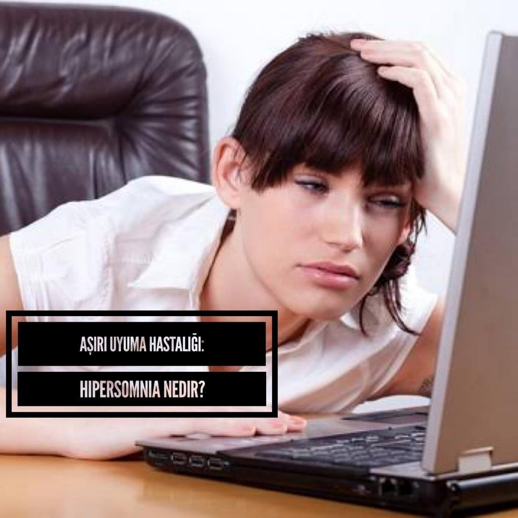 Aşırı Uyuma Hastalığı: Hipersomnia Nedir?