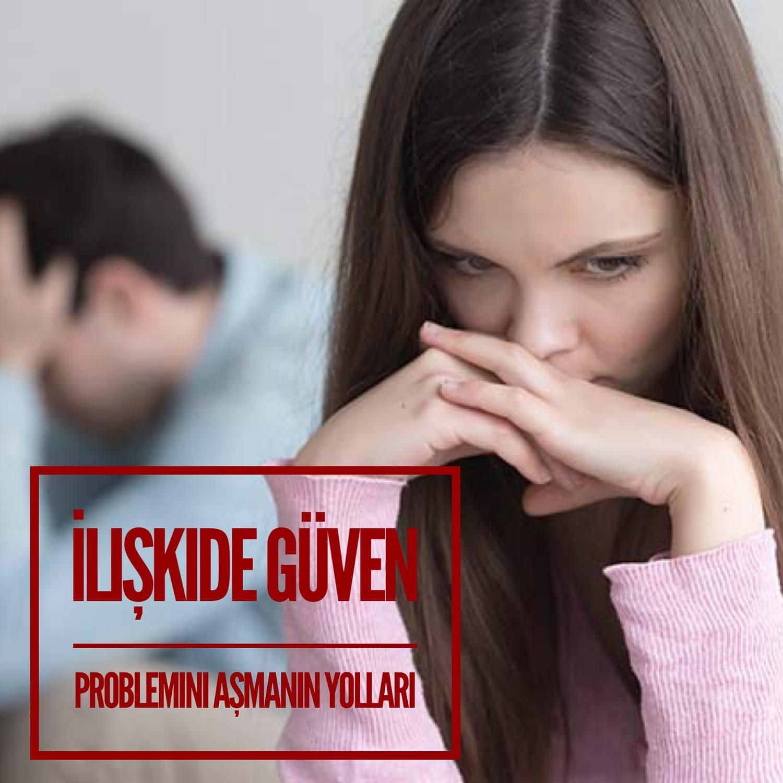 İlişkide Güven Problemi Nasıl Aşılır?