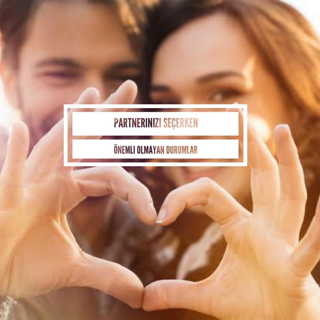 Partnerinizi Seçerken Önemli Olmayan Durumlar